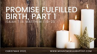 Isaiah 7:14 | Promise Fulfilled Birth, Part 1 | December 13, 2020 | Pastor Michael