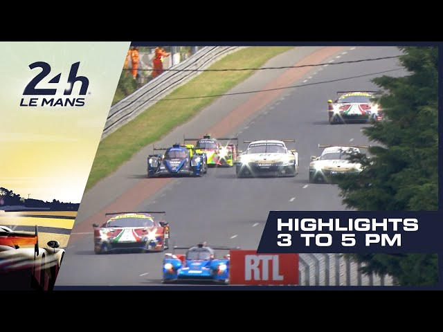 2019 24 Heures du Mans - HIGHLIGHTS from 3PM - 5PM (GMT)