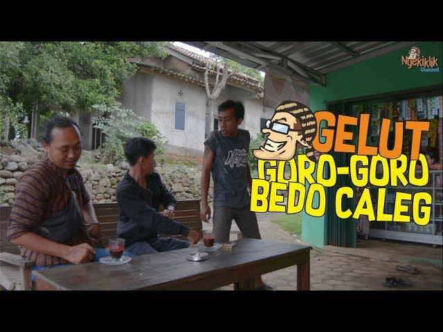 Gelut Goro-Goro Bedo Pilihan Caleg - Film Pendek Komedi