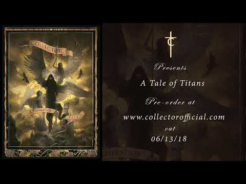 Collector - A Tale of Titans (Official Audio)