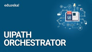 UiPath Orchestrator | UiPath Tutorials | RPA Tutorial For Beginners | RPA Training | Edureka