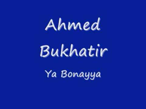 Ahmed Bukhatir Ya Bonayya