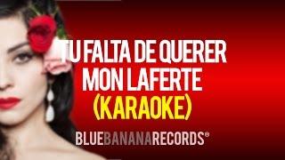 Tu Falta De Querer - Mon Laferte (Karaoke)