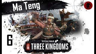 Total War: Three Kingdoms - Ma Teng Romance Mode Campaign #6