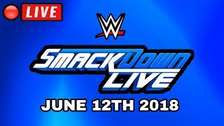 🔴 WWE Smackdown Live June 12, 2018 - LIVE STREAM FULL SHOW - LIVE REACTIONS - Wrestling Daze