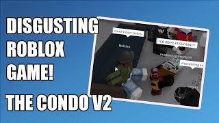 The Most Disgusting Place On ROBLOX - The Condo V2