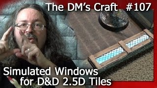 Simulated Windows For 2.5d D&d Tiles (the Dm's Craft #107)
