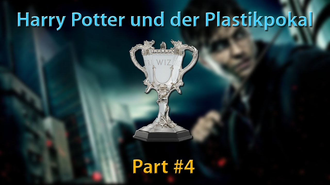 Harry Potter Und Der Plastikpokal Part 4 By Coldmirror Youtube