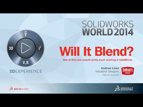 SolidWorks World 2014: Will It Blend? Advanced Filleting and Blending Strategies in SolidWorks