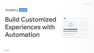 Academy on Air: Build Customised Experiences with Automation (02.21.19)