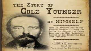 Story of Cole Younger, by Himself | Cole Younger | Memoirs | Talking Book | English | 1/2