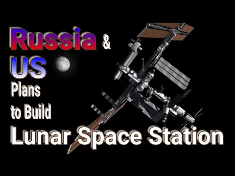 Russia and US will cooperate to build moon's first space station | Lunar Space Station