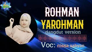 Download lagu ROHMAN YA ROHMAN dangdut version (vocal nissa sabyan)