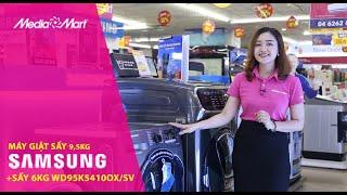 Máy giặt sấy Samsung WD95K5410OXSV: Giải pháp giặt giũ tiết kiệm
