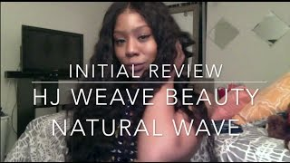 hj weave beauty natural wave  initial review