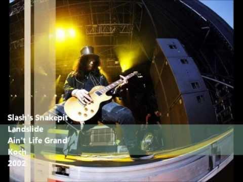 Slash's Snakepit – Landslide (Ain't Life Grand)