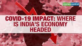 COVID-19 Impact: Where is India's Economy Headed