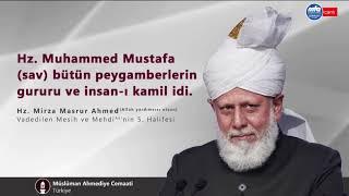 Hz. Mirza Masrur Ahmed: Hz. Muhammed Mustafa sav bütün peygamberlerin gururu ve insan-ı kamil idi