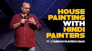 Tamil Stand-up Comedy   House Painting with Hindi Painters   Praveen Kumar   Mr.Family Man
