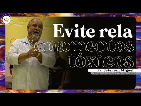 Evite relacionamentos tóxicos | Pr. Jeferson Miguel