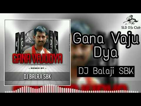 Gana Vaju Dya   Dance Remix   DJ Balaji SBK