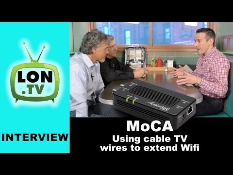 Interview: MoCA Technology - Extending Your WiFi with Cable TV Wiring!