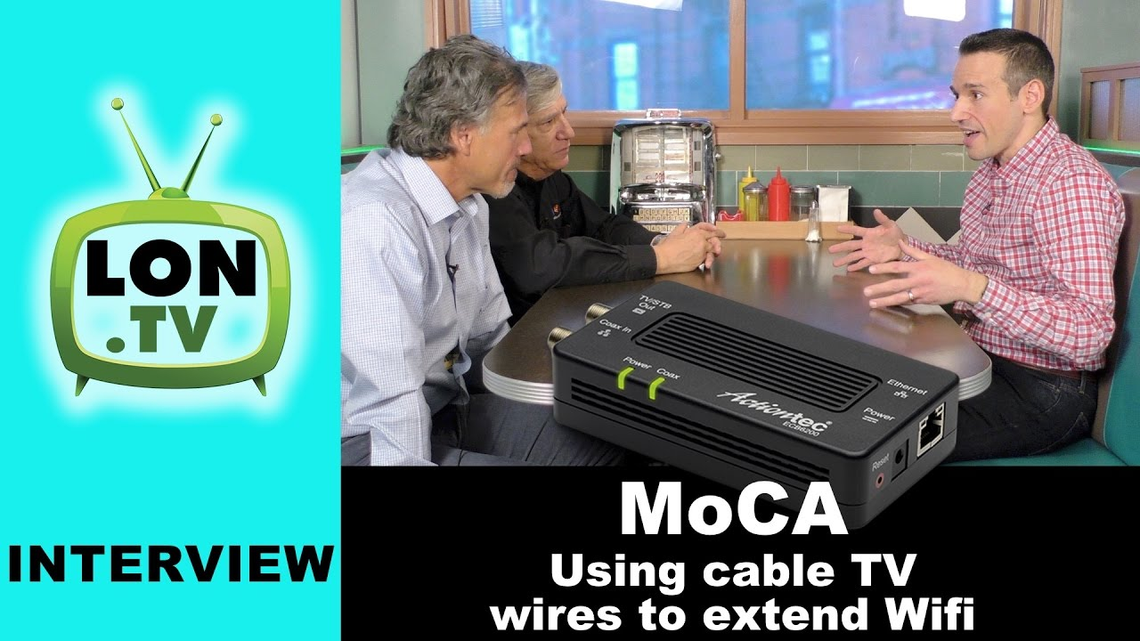 Interview: MoCA Technology - Extending Your WiFi with Cable TV ...