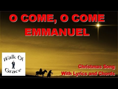 O Come O Come Emmanuel - Christmas Song with Chords and lyrics
