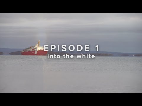 Arctic Experience & Operations - Episode 1: Into the White (French)