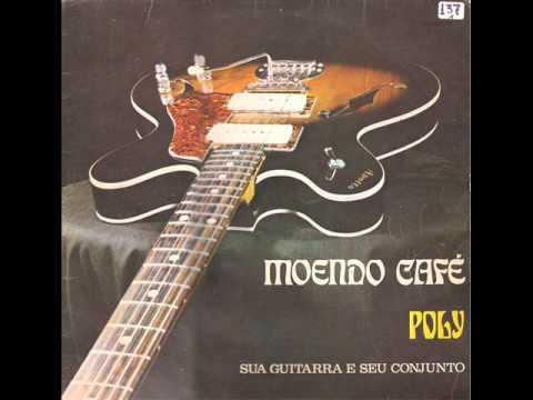 Poly E Seu Conjunto - Moendo Café