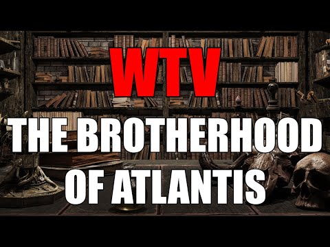 What You Need To Know About The BROTHERHOOD Of ATLANTIS