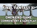 Lets Play FFXI: Omen End-Game Commentary & Gameplay