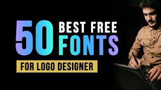 50 Best Free Fonts For Logo Designer | Fonts Collection For Logo Design