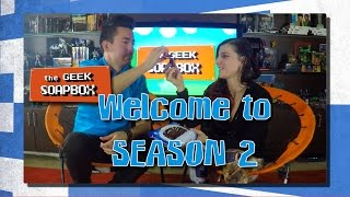 Welcome to Season 2 - The Geek Soapbox: Episode 0201