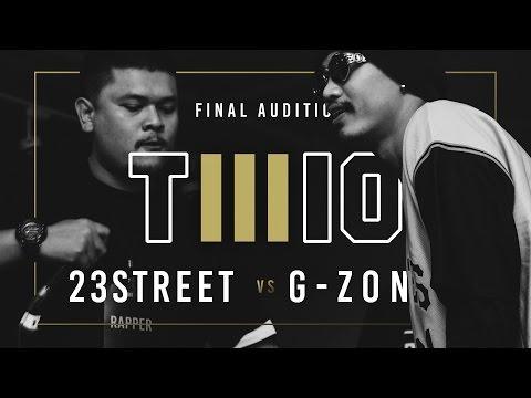 TWIO3 : #3 23STREET vs G-ZON (FINAL AUDITION) | RAP IS NOW