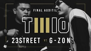 TWIO3 : #3 23STREET vs G-ZON (FINAL AUDITION) | RAP IS NOW