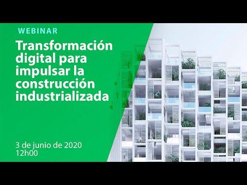 Webinar: Transformación digital para impulsar la construcción industrializada