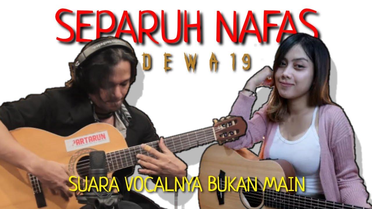 MANTAP !! SEPARUH NAFAS (DEWA19) | Fay Ehsan Feat Sasa Tasia | Collaboration