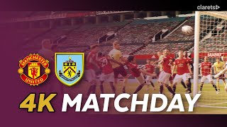 4K MATCHDAY | Manchester United v Burnley