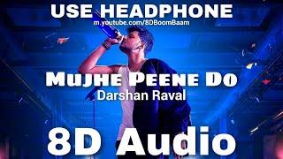Mujhe Peene Do (8D Audio) Darshan Raval | Romantic Song 2020 | Raat Aai Hai | HQ 3D Surround