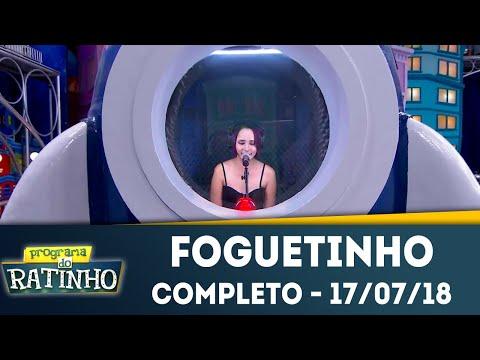 Foguetinho - Completo | Programa do Ratinho (17/07/2018)