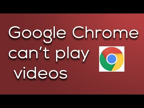 What to do if Google chrome can't play YouTube videos or any other video