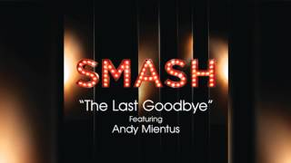 Watch Smash Cast The Last Goodbye video