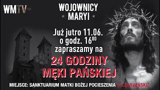 Zaproszenie Wojowników Maryi na 24 GODZINY MĘKI PAŃSKIEJ - Czerwińsk nad Wisłą