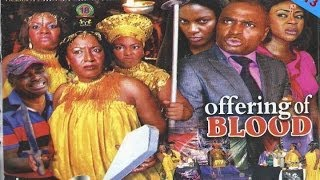 Offering of Blood 1 - Nollywood Movies 2013