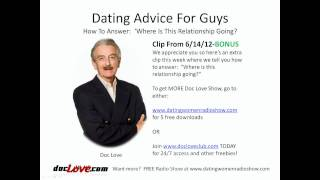 Dating Advice For Guys: How To Answer The Question