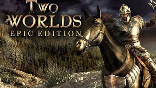 Two Worlds Epic Edition - Part 1 PC Playthrough [HD]