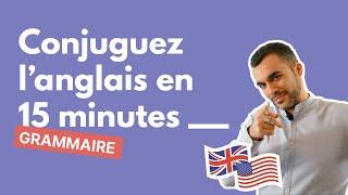 Conjugaison anglaise - apprendre à conjuguer en 15 minutes