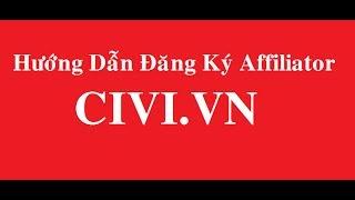 Hướng Dẫn Đăng Ký Kiếm tiền affiliate đơn giản với civi.vn