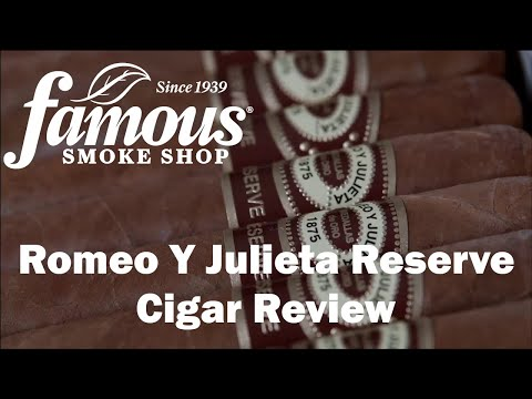 Romeo Y Julieta Reserve Cigars Review - Famous Smoke Shop